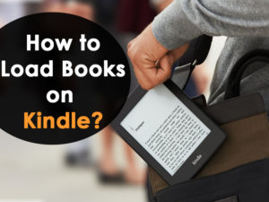 How to Load Books on Kindle?
